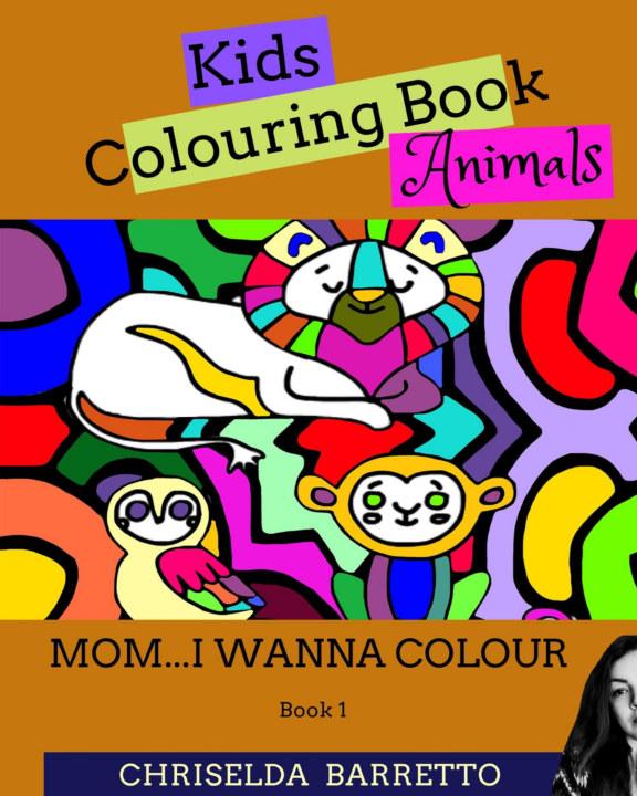 View Mom I Wanna Colour - Animals by Chriselda Barretto