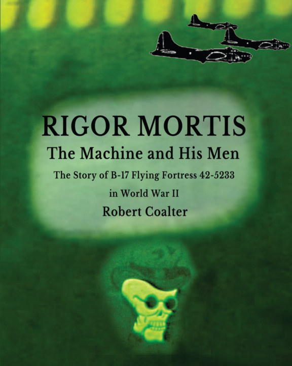 View Rigor Mortis.  The Machine and His Men by Robert Coalter