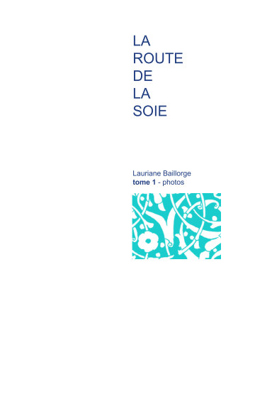View La Route de la Soie by Lauriane Baillorge