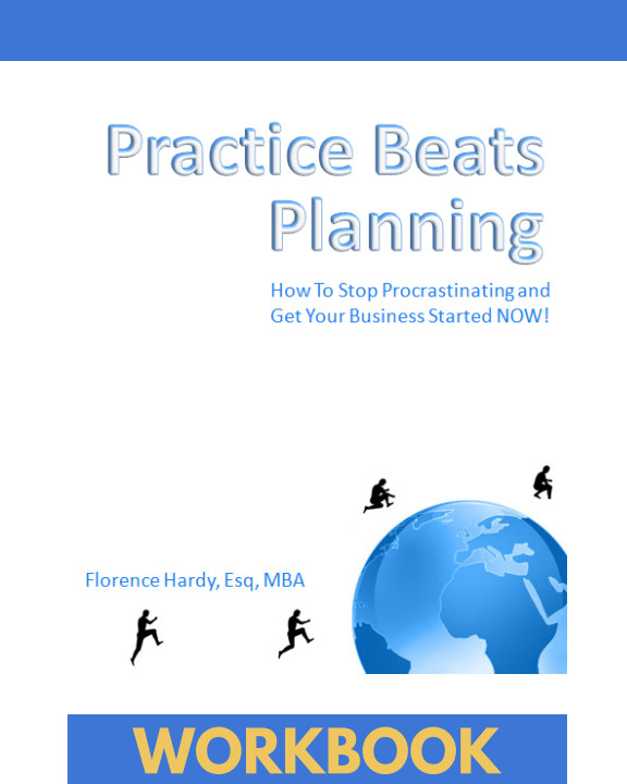 View Practice Beats Planning by Florence Hardy, Esq, MBA