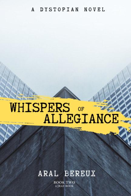 Ver Whispers of Allegiance por Aral Bereux