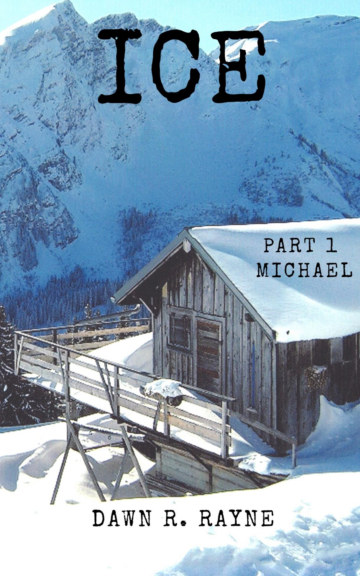 View ICE Part 1 - Michael by Dawn R. Rayne
