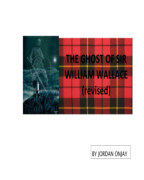 THE GHOST OF SIR WILLIAM WALLACE (revised) book cover