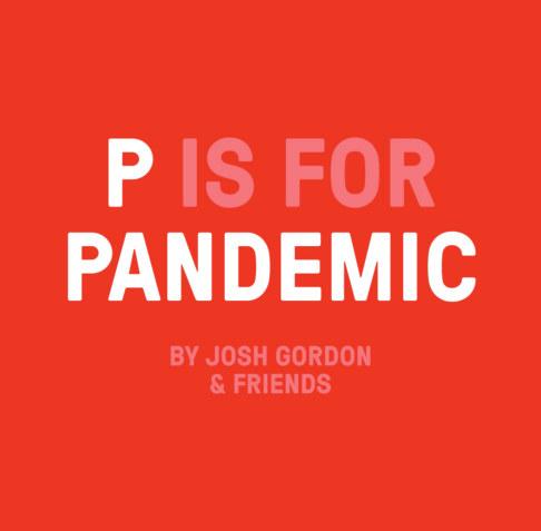 Ver P is for Pandemic por Josh Gordon