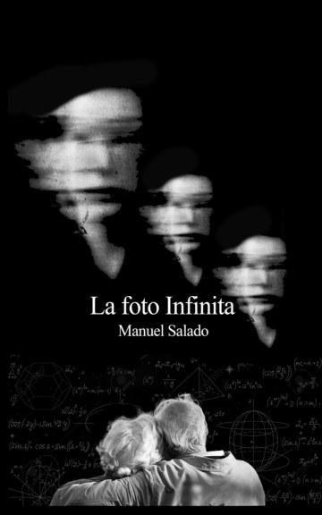 Ver La Foto Infinita por Manuel Salado