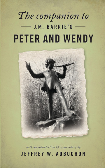 View The Companion to J. M. Barrie's Peter and Wendy by Jeffrey W. Aubuchon