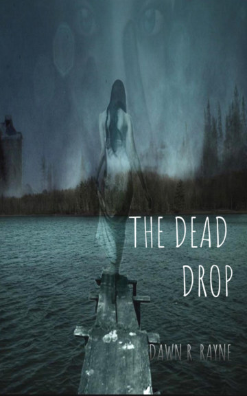 View The Dead Drop by Dawn R. Rayne