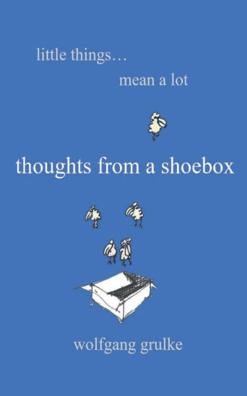 View Thoughts from a shoebox: Part 1 by Wolfgang Grulke