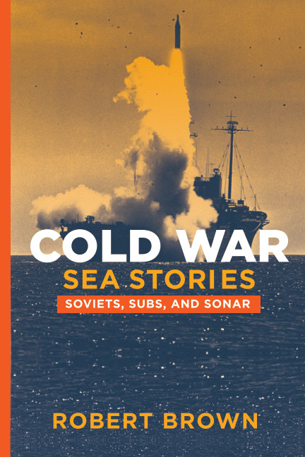 View Cold War Sea Stories by Robert Brown