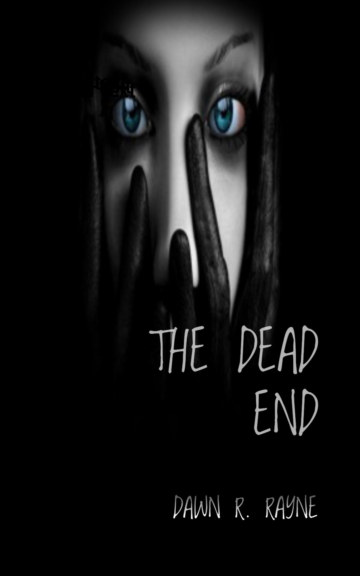View The Dead End by Dawn R. Rayne