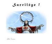 Sacrilège ! book cover