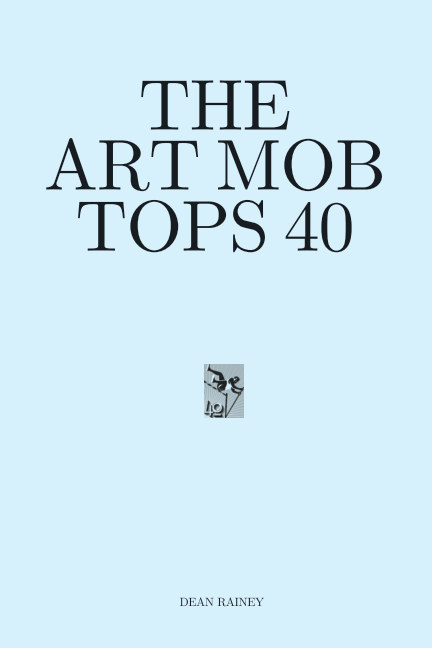 View The Art Mob Tops 40 by Dean Rainey