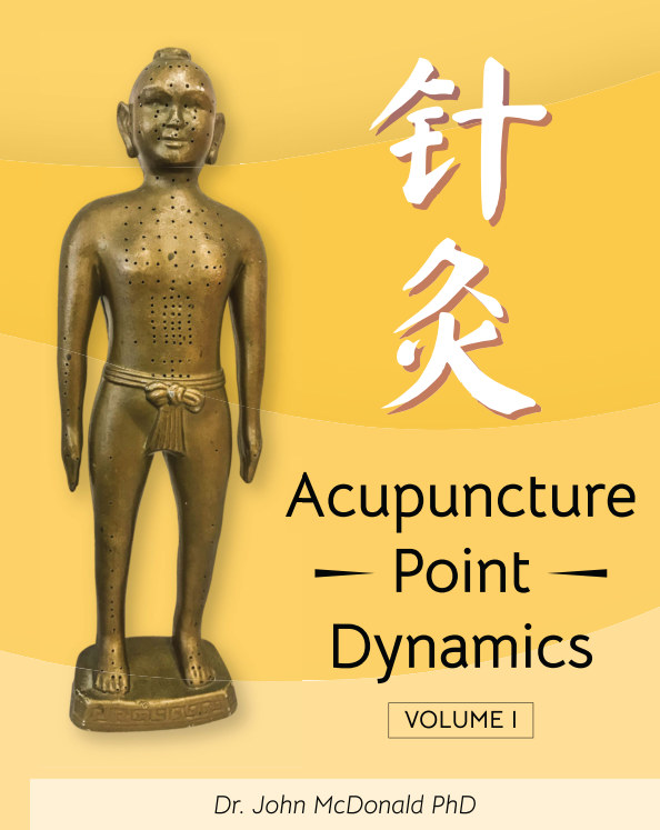 View Acupuncture Point Dynamics - Volume 1 by Dr John McDonald, PhD