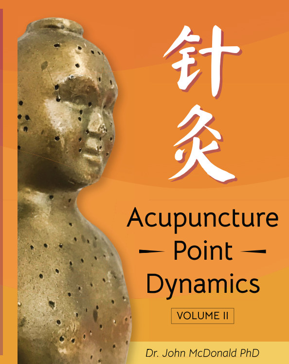 View Acupuncture Point Dynamics -Volume 2 by Dr John McDonald, PhD