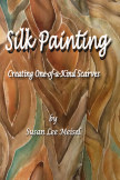 Silk Painting: One-of-a-Kind Scarves book cover