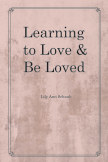 Learning to Love and Be Loved book cover