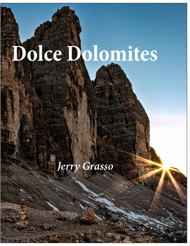 View Dolce Dolomites by Jerry Grasso