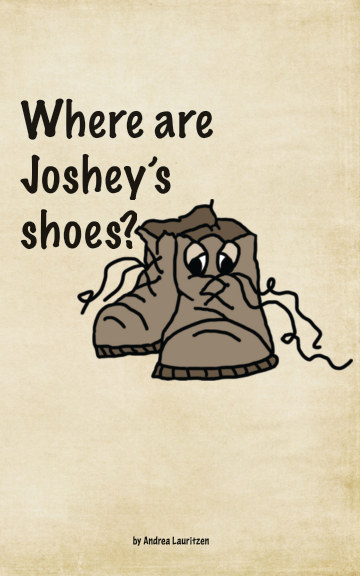 View Where are Joshey's shoes? by Andrea Lauritzen