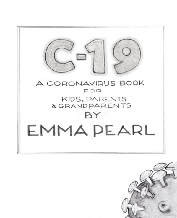 C-19: A Coronavirus Book for Kids, Parents and Grandparents nach Emma Pearl anzeigen