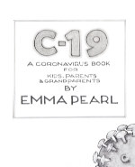 C-19: A Coronavirus Book for Kids, Parents and Grandparents book cover