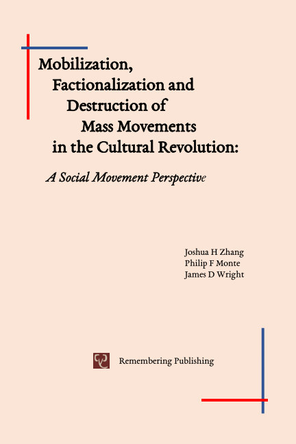 View Mobilization, Factionalization and Destruction of Mass Movements in the Cultural Revolution by Joshua Zhang et al