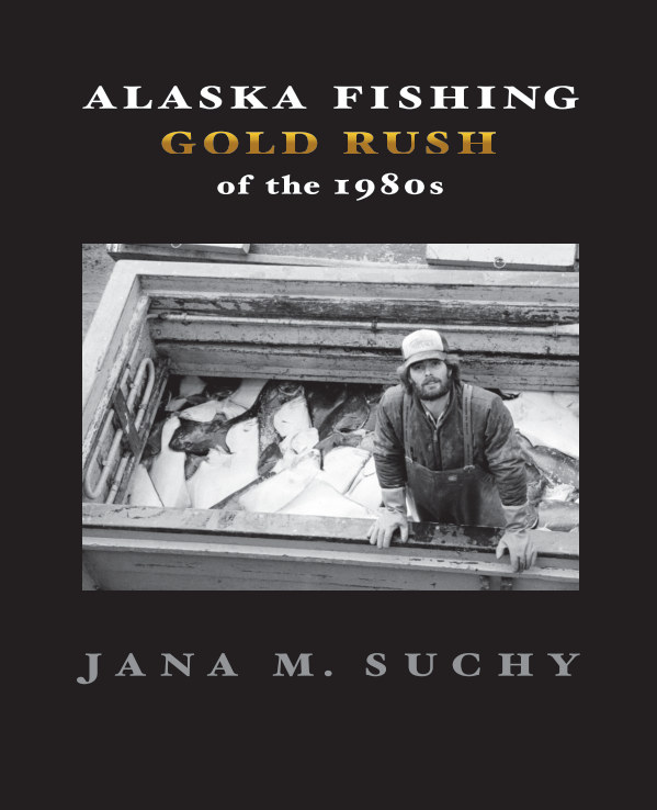 View Alaska Fishing Gold Rush of the 1980s–Hardcover by Jana M. Suchy