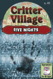 Critter Village: Five Nights (All Ages) book cover