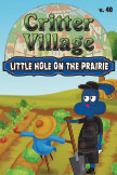 Critter Village: Little Hole on the Prairie (PG-ish) book cover