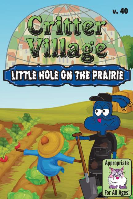 Ver Critter Village: Little Hole on the Prairie (All Ages) por Sodally Tober Productions