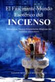 El Fascinante Mundo Esotérico del Incienso book cover