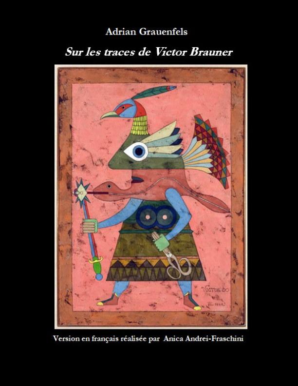 View Sur les traces de Victor Brauner by Adrian Grauenfels