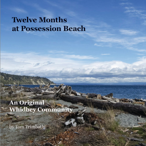 View Twelve Months at Possession Beach by Tom Trimbath