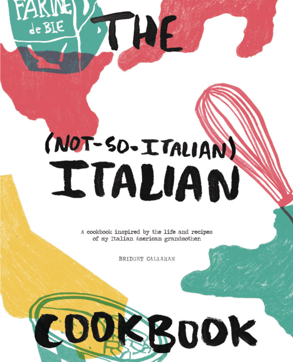 Bekijk The Not-So-Italian Italian Cookbook op Bridget Callahan