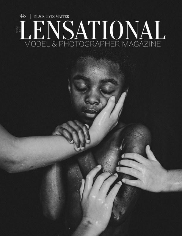 View LENSATIONAL Model and Photographer Magazine #45 Issue   Black Lives Matter - June 2020 by Lensational Magazine