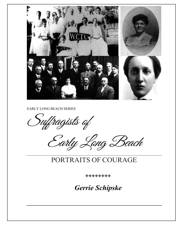 View Suffragists of Early Long Beach by Gerrie Schipske