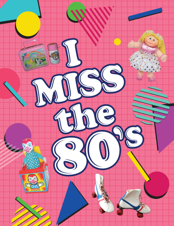 View I Miss The Eighties by Melissa Kline