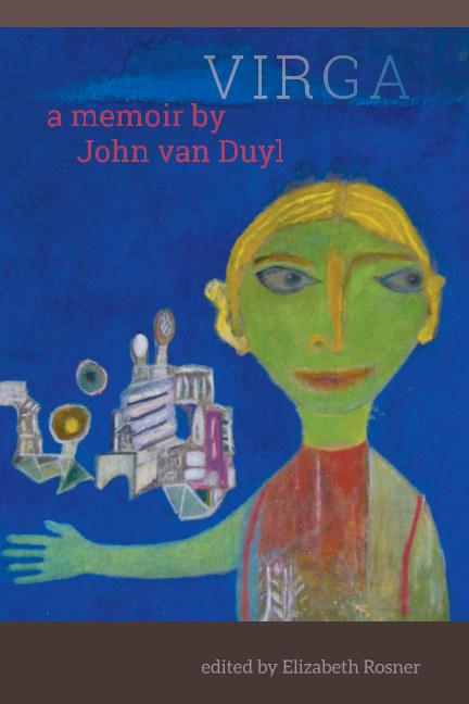 Ver VIRGA, a memoir by John van Duyl por John van Duyl