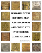 Histories of the Redditch Area Companies Associated with Avery Needle - Volume I book cover