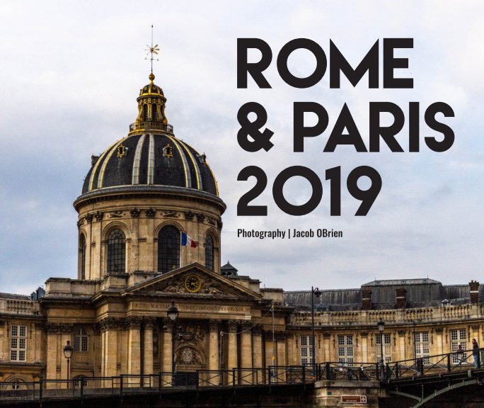 View Rome and Paris 2019 by Jacob OBrien