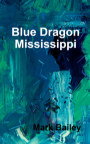 Blue Dragon Mississippi book cover