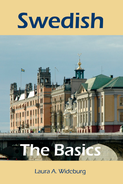 Ver Swedish: The Basics por Laura A. Wideburg