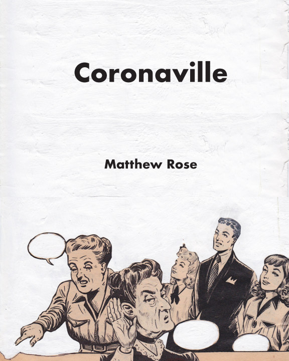 View Coronaville by Matthew Rose