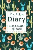 My Prick Diary Blood Sugar Log Book book cover