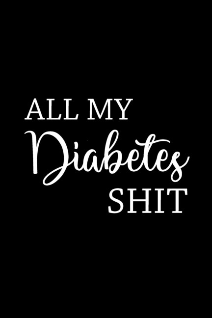 View All My Diabetes Shit by PaperLand