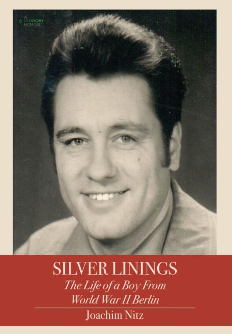View Silver Linings: The Life of a Boy From World War II Berlin--Hardcover by Joachim Nitz