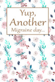 Yup, Another Migraine Day book cover