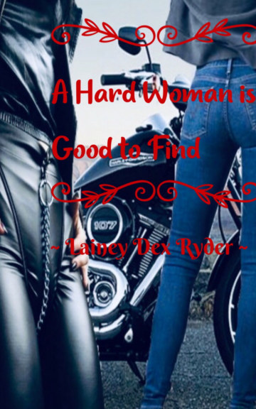 Ver A Hard Woman Is Good To Find por Lainey Dex Ryder