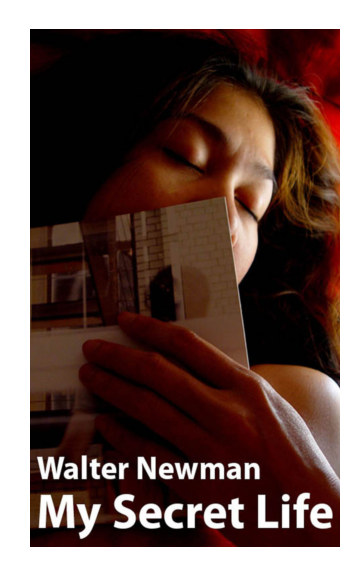 View My Secret Life by Walter Newman