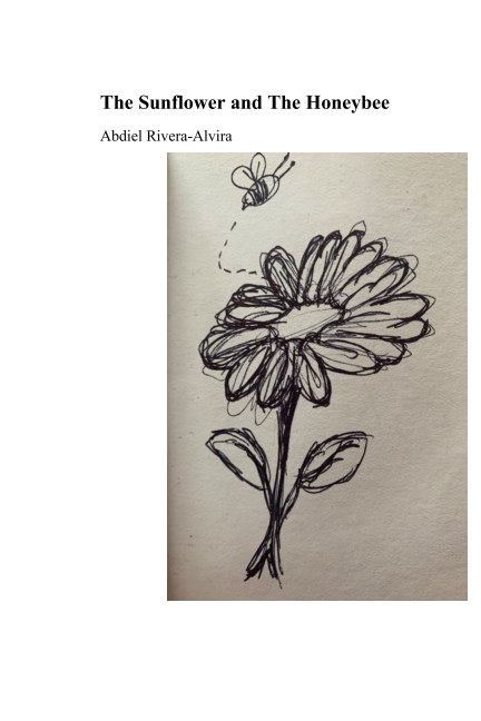 View The Sunflower and The Honeybee by Abdiel Rivera-Alvira