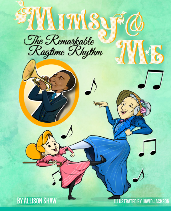 View Mimsy and Me: The Remarkable Ragtime Rhythm by Allison Shaw